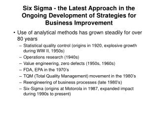 Six Sigma - the Latest Approach in the Ongoing Development of Strategies for Business Improvement