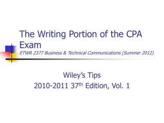 The Writing Portion of the CPA Exam ETWR 2377 Business & Technical Communications (Summer 2012)