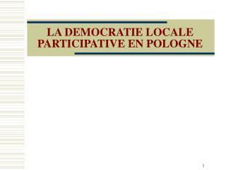 LA DEMOCRATIE LOCALE PARTICIPATIVE EN POLOGNE