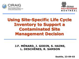 Using Site-Specific Life Cycle Inventory to Support a Contaminated Site Management Decision