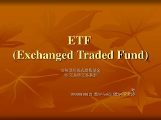 ETF (Exchanged Traded Fund)