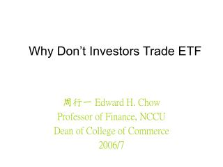 Why Don't Investors Trade ETF