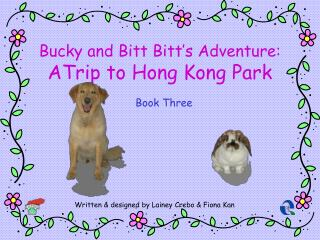 Bucky and Bitt Bitt's Adventure:  ATrip to Hong Kong Park