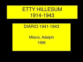 ETTY HILLESUM 1914-1943
