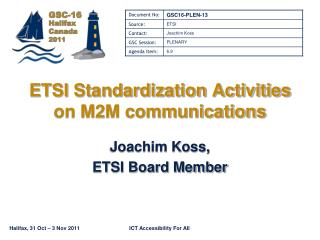 ETSI Standardization Activities on M2M communications