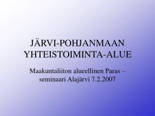 JÄRVI-POHJANMAAN YHTEISTOIMINTA-ALUE