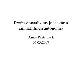 Professionaalisuus ja lääkärin ammatillinen autonomia