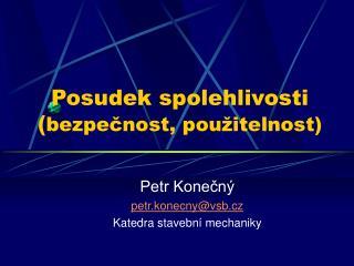Posudek spolehlivosti ( bezpečnost, použitelnost)