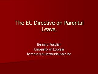 The EC Directive on Parental Leave.