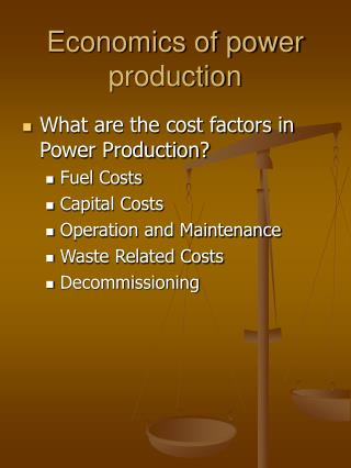 Economics of power production