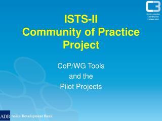 ISTS-II  Community of Practice Project