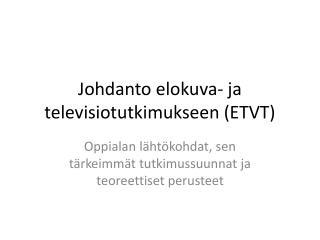 Johdanto elokuva- ja televisiotutkimukseen (ETVT)