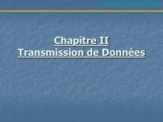 Chapitre II Transmission de Donn�es