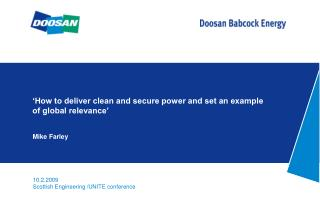 'How to deliver clean and secure power and set an example of global relevance'