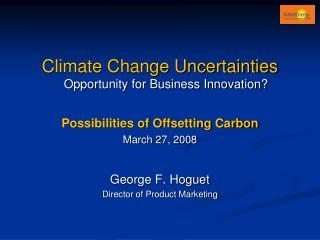 Climate Change Uncertainties Opportunity for Business Innovation?