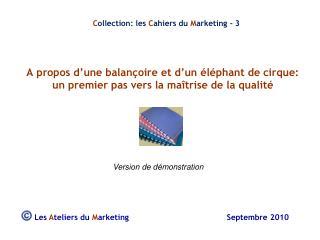 Les  A teliers du  M arketing                                         Septembre 2010