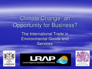 Climate Change- an Opportunity for Business?