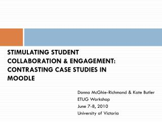 STIMULATING STUDENT COLLABORATION & ENGAGEMENT:  CONTRASTING CASE STUDIES IN MOODLE