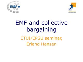 EMF and collective bargaining