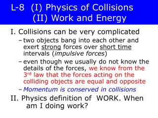 L-8  (I) Physics of Collisions           (II) Work and Energy