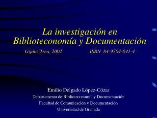 Emilio Delgado López-Cózar Departamento de Biblioteconomía y Documentación