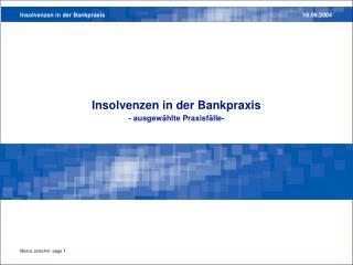 Insolvenzen in der Bankpraxis - ausgewählte Praxisfälle-