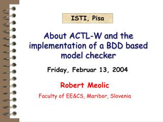 About ACTL-W and the implementation of a BDD based model checker
