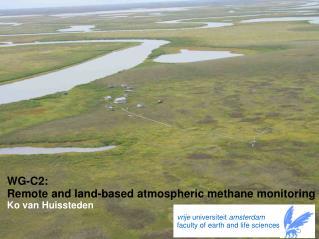 WG-C2: Remote and land-based atmospheric methane monitoring Ko van Huissteden
