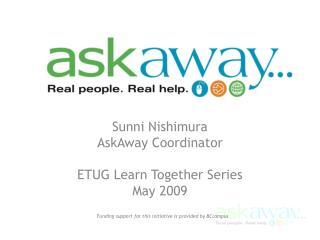 Sunni Nishimura AskAway Coordinator ETUG Learn Together Series May 2009
