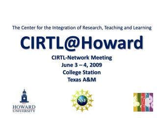 The Center for the Integration of Research, Teaching and Learning CIRTL@Howard