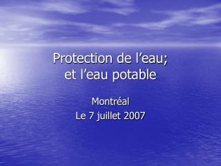 Protection de l'eau; et l'eau potable