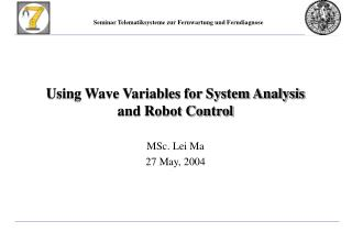 Using Wave Variables for System Analysis  and Robot Control