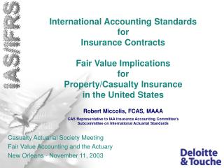Casualty Actuarial Society Meeting Fair Value Accounting and the Actuary