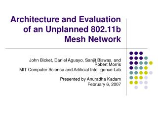 Architecture and Evaluation of an Unplanned 802.11b Mesh Network
