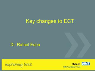 Key changes to ECT