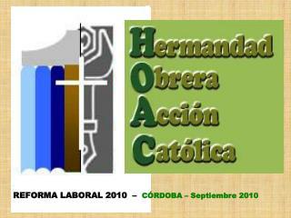 REFORMA LABORAL 2010  –   CÓRDOBA – Septiembre 2010