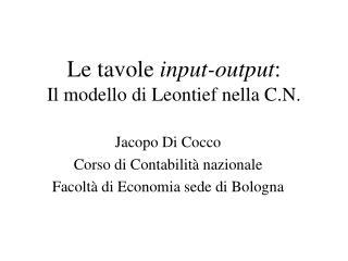 Le tavole  input-output : Il modello di Leontief nella C.N.