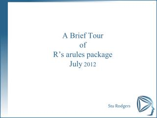A Brief Tour of  R�s arules package July  2012
