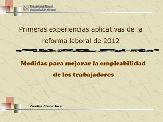 Primeras experiencias aplicativas de la reforma laboral de 2012
