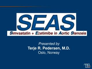 Presented by Terje R. Pedersen, M.D. Oslo, Norway