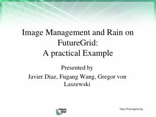 Image Management and Rain on FutureGrid: A practical Example