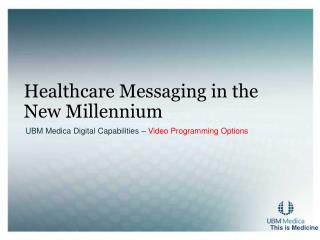 Healthcare Messaging in the New Millennium