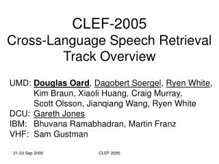CLEF-2005  Cross-Language Speech Retrieval Track Overview
