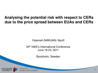 Fatemeh (MARJAN)  Nazifi 34 th  IAEE's International Conference June 19-23, 2011 Stockholm, Sweden