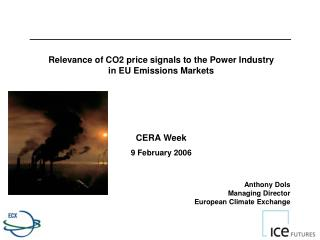 Relevance of CO2 price signals to the Power Industry in EU Emissions Markets CERA Week