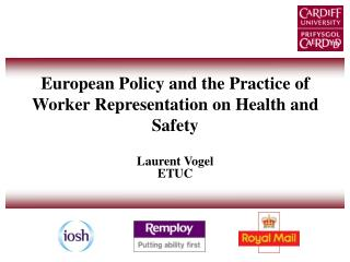 European Policy and the Practice of Worker Representation on Health and Safety Laurent Vogel ETUC