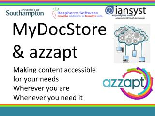 Making content accessible for your needs Wherever you are Whenever you need it