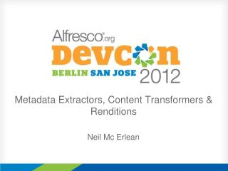 Metadata Extractors, Content Transformers & Renditions