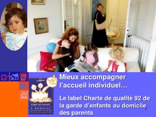 Mieux accompagner l'accueil individuel…