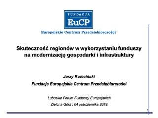 Skuteczność regionów w wykorzystaniu funduszy  na modernizację gospodarki i infrastruktury